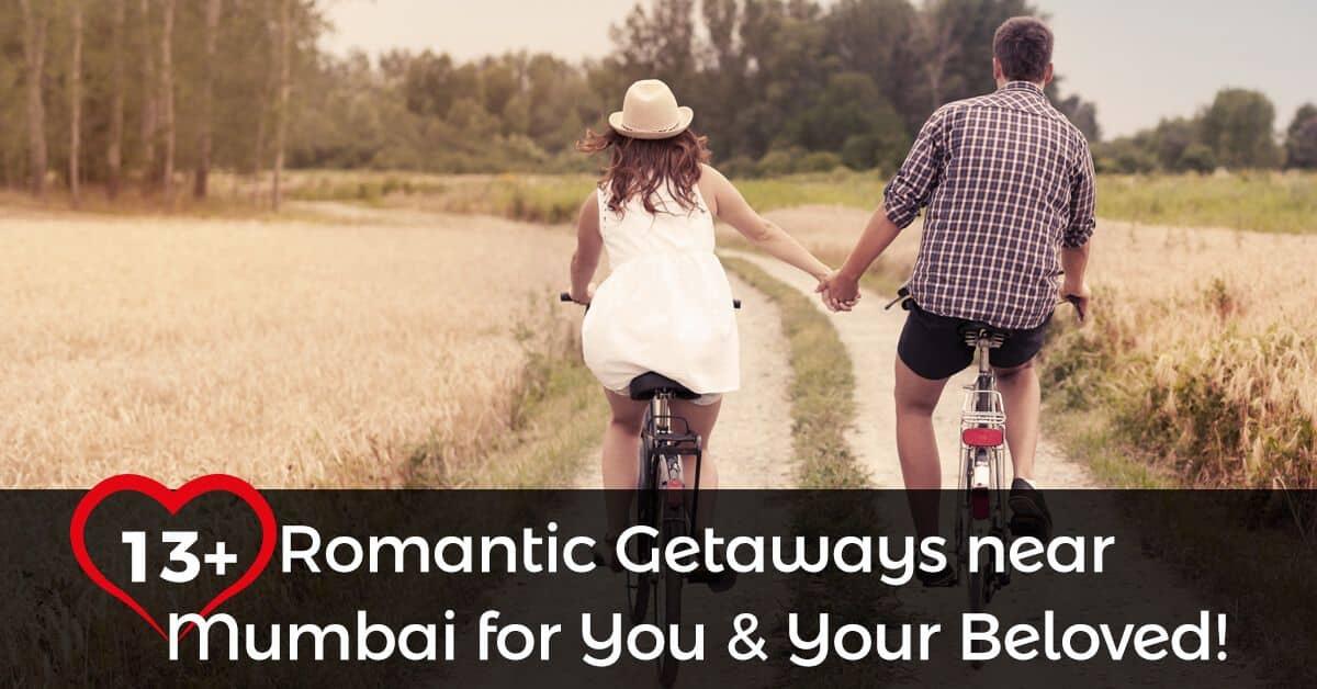 romantic weekend getaways from mumbai