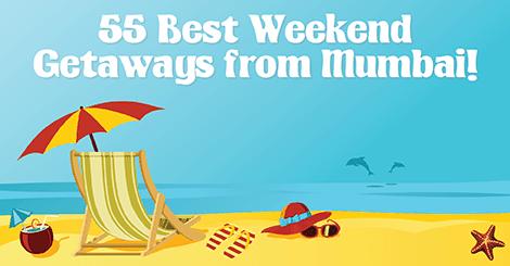 56+ Best Weekend Getaways From Mumbai!