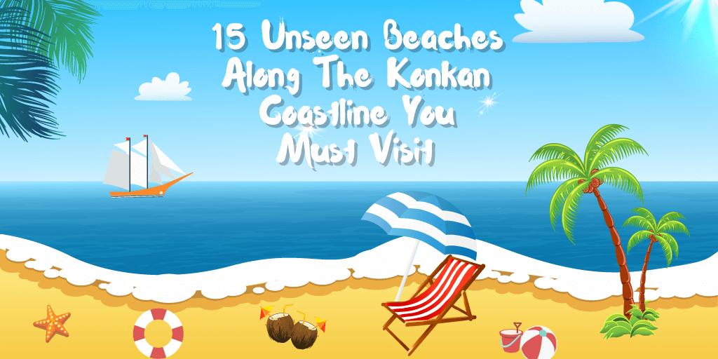 Best 15 Unseen Beaches along the Konkan Coastline You must Visit
